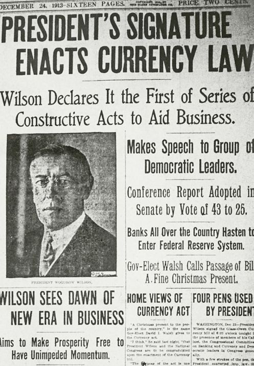December 23 - The Federal Reserve Act is signed into law by Woodrow Wilson, creating the Federal Reserve System as the central banking system of the United States